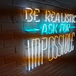 Be realistic ask for impossible neon | Neonová reklama - Neon na fasádě